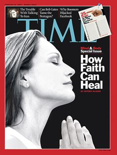 Mind and Body Special Issue: How Faith Can Heal | Feb. 23, 2009
