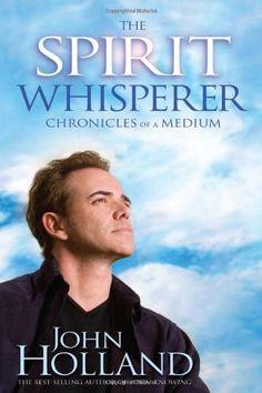 Bestseller Books Online The Spirit Whisperer: Chronicles of a Medium John Holland $10.85  - http://www.ebooknetworking.net/books_detail-1401922872.html