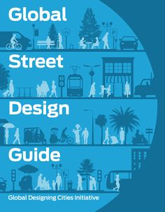 """Global Street Design Guide"" by NACTO, 2016 #design #culture #management"