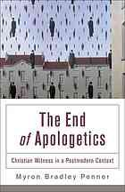 The end of Apologetics : Christian witness in a postmodern context #Apologetics #Postmodernism September 2013
