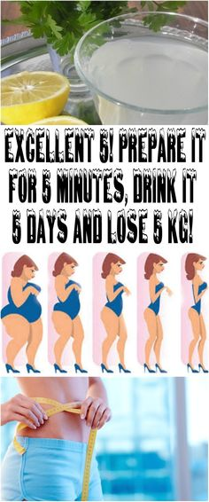 Excellent 5! PREPARE IT FOR 5 MINUTES, DRINK IT 5 DAYS AND LOSE 5 KG!