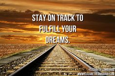 Constantly work towards your goals to fulfill your dreams. You can do it!