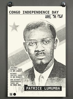 without dignity there is no liberty, without justice there is no dignity, and without independence there are no free men. Patrice Lumumba - first and only democratically elected president of Congo.  Assassinated by the CIA and Belgium.