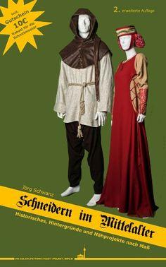 Schneidern im Mittelalter: Historisches, Hintergründe und Nähprojekte nach Maß