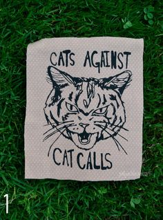 Cats Against Cat Calls Patch by JustynaDabrowskiArt on Etsy, $5.00 (thinking about purchasing)