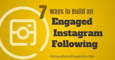 "Do you have an Instagram account? In this article, you'll discover seven tips for building an engaged Instagram following.-- Here's how to get more followers:  1. Find a competitor or someone in your niche.  2. Go to their profile and tap ""followers."" 3. Engage with their followers by liking, commenting, and complimenting them. 4. (optional) Follow their followers"