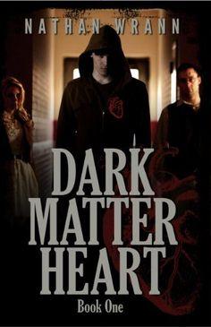 Dark Matter Heart (Dark Matter Heart Vampire Trilogy Book 1) by Nathan Wrann, http://www.amazon.com/dp/B0050ITJEU/ref=cm_sw_r_pi_dp_yIr6pb1Z8574K