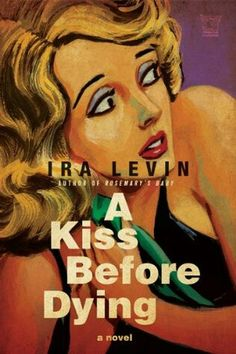 """1954 WINNER FOR BEST FIRST NOVEL: """"A Kiss Before Dying""""  ***  Ira Levin"""