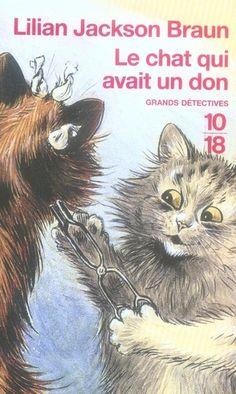 """""""Le chat qui avait un don"""" - Ed. 10/18 [Couverture illustrée par un dessin de Louis Wain]"""