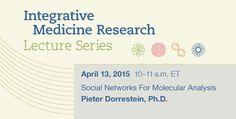 Medicina Integrativa Series Palestra: 13 abril de 2015 10:00 ET Redes Sociais para análise molecular - Pieter Dorrestein, Ph.D.