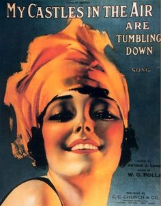 My Castles In The Air Are Tumbling Down / Rolf Armstrong (1890 – 1960)