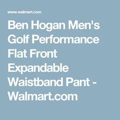 Ben Hogan Men's Golf Performance Flat Front Expandable Waistband Pant - Walmart.com