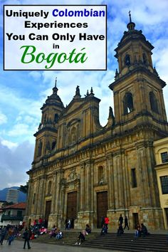 Don't miss Bogota while traveling around Colombia!