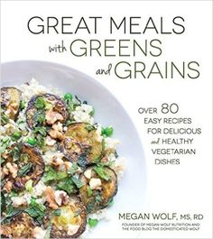 COOKBOOK SPOTLIGHT: Great Meals with Greens and Grains *ENTER TO WIN* - Joy of Kosher