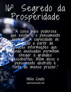 Prof. Hélio Couto: Décimo sexto segredo da prosperidade Positivity, Blog, Inspiration, Quantum Physics, Book Of Shadows, The Secret, Greek Mythology, Universe, Pictures