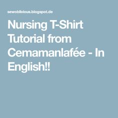 Nursing T-Shirt Tutorial from Cemamanlafée - In English!!