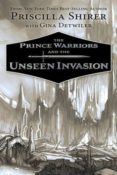 The Prince Warriors and the Unseen Invasion  -     By: Priscilla Shirer, Gina Detwiler
