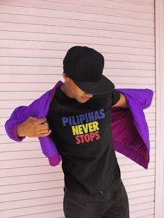 db4c1beea11 Pilipinas Never Stops Filipino Unisex T-shirtGreat high quality staple  t-shirt. It s