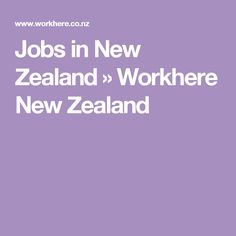 Jobs in New Zealand » Workhere New Zealand