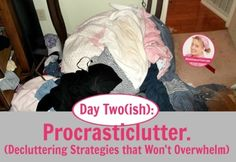 Day Two(ish) Procrasticlutter. (Decluttering Strategies that Won't Overwhelm) at ASlobComesClean.com