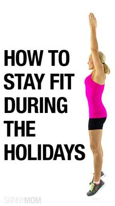Here are great moves to stay fit over the holidays.
