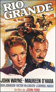 Rio Grande - John Wayne - Maureen O'Hara - Ben Johnson - Victor McLaglen - J. Carroll Naish - Directed by John Ford - Republic Pictures Old Movie Posters, Classic Movie Posters, Movie Poster Art, Classic Movies, Theatre Posters, Film Posters, Rio Grande, Old Movies, Vintage Movies