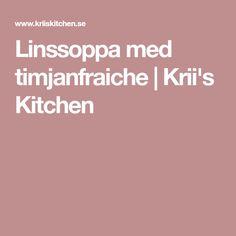 Linssoppa med timjanfraiche   Krii's Kitchen