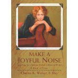 Make a Joyful Noise: Searching for a Spiritual Path in a Material World(Mom's Choice Awards Winner 2009) (Paperback)By Chariss K Walker