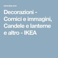 Decorazioni - Cornici e immagini, Candele e lanterne e altro - IKEA Ikea, Lantern