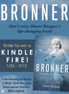 Can God use pain and suffering in our lives to teach and refine us? Journey with Sherri Burgess in her new book, Bronner, to discover the purpose behind pain through the powerful story of her son Bronner's earthly death. Join Sherri in entering to win a Kindle Fire giveaway. Click for details!