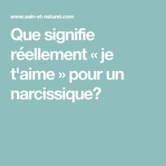 Que signifie réellement « je t'aime » pour un narcissique? Positive Attitude, Positive Thoughts, Manipulation, Burn Out, Courage, Good To Know, Healthy Life, Affirmations, Psychology