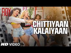 'Chittiyaan Kalaiyaan' VIDEO SONG | Roy | Meet Bros Anjjan, Kanika Kapoor | T-SERIES - YouTube