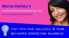 Top Tips for Success in your Network Marketing Business