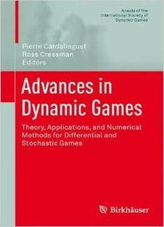 Advances In Dynamic Games: Theory Applications And Numerical Methods For Differential And Stochastic Games