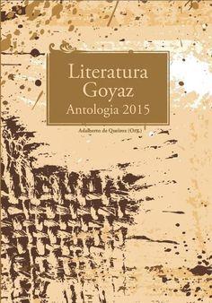 Adalberto de Queiroz (Org.) - Literatura Goyaz - Antologia 2015