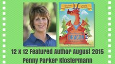 Penny Parker Klostermann – Featured Author August for launch Kids Writing, Writing Resources, Penny Parker, Old Dragon, Funny Illustration, Kids Lighting, Knight, Promotion, Blogging