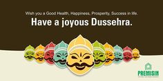 Wish you a Good Health, Happiness, Prosperity, Success in life. Have a joyous Dussehra.