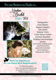 Meridian Bridal Expo 2014  Don't get overwhelmed by trying to plan every little detail. Come out and join in the fun on February the 23, 2014 at 12 Noon to meet your team of wedding experts.  We look forward to having you.