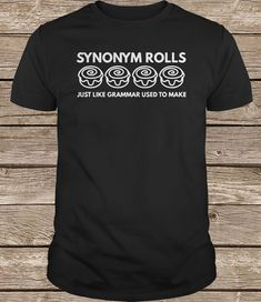 476eccad1bb Synonym Rolls Just Like Grammar Used To Make Shirt