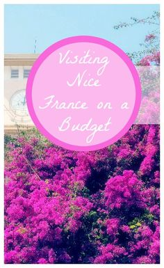 Things to do in Nice France on a Budget. Firsthand tips for where to eat, what to do and where to stay in Nice, France when you are on a tight budget.