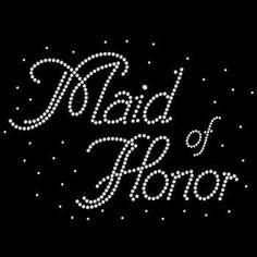 Maid of Honor Rhinestone Tshirt Wedding Design Motif Maid of Honor Rhinestone Tee Shirt by BlingnPrintStreet on Etsy https://www.etsy.com/listing/391914168/maid-of-honor-rhinestone-tshirt-wedding