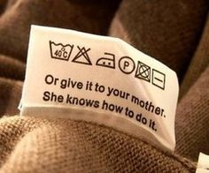 All clothing tags should say this. :P