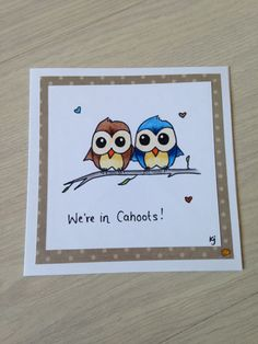 We're in CaHoots hand made greetings card. by ParadiseFallls