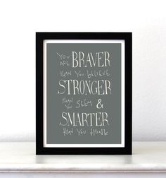 You are Braver Winnie the Pooh Disney movie quote by SimpleSerene, $14.00