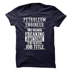 Petroleum Engineer T-Shirt T Shirt, Hoodie, Sweatshirt