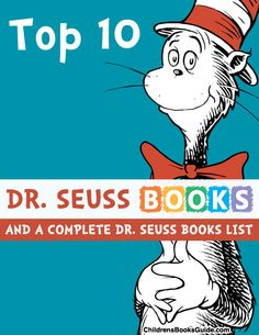 Top 10 Dr. Seuss Books of All-Time and a Complete List of All the Dr. Seuss Books.