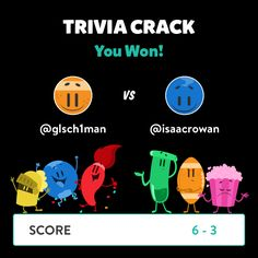 @glsch1man just won a game against @isaacrowan in Trivia Crack!