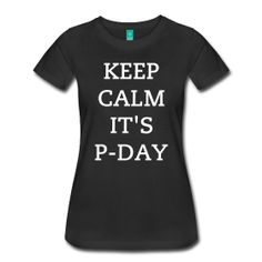 Keep Calm, It's P-Day Sister Missionary Tee ~