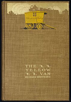 Jay Chambers, The Yellow Van, New York: The Century Co., 1903. Binding signed: DD (Decorative Designers), designed by Jay Chambers.