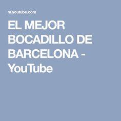 EL MEJOR BOCADILLO DE BARCELONA - YouTube